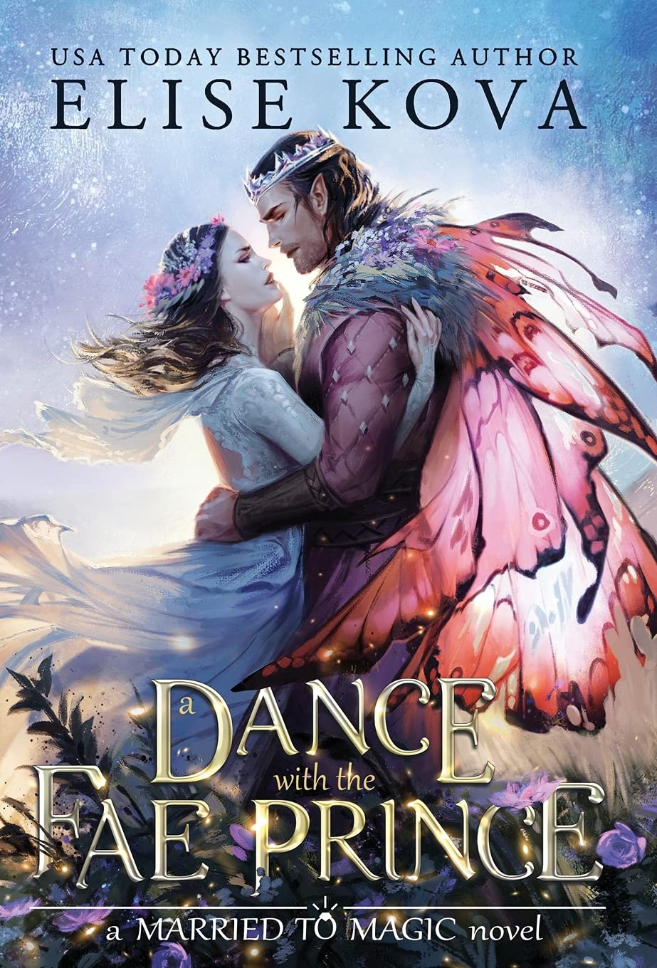 DOWNLOAD?~ <pdf> A Dance with the Fae Prince (Married to Magic, #2) By :  Elise Kova best selling books | by Pekahiah | Aug, 2021 | Medium
